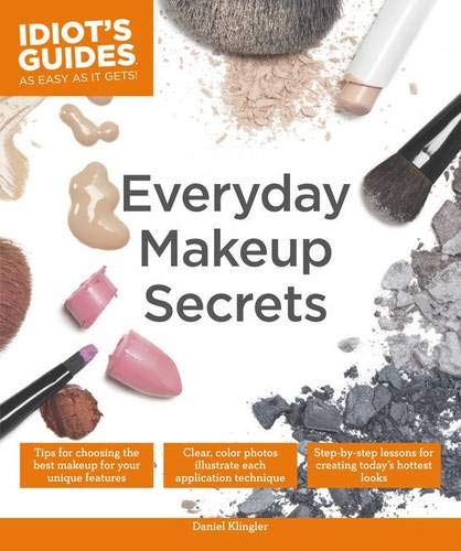 9781615647958: Idiot's Guides: Everyday Makeup Secrets