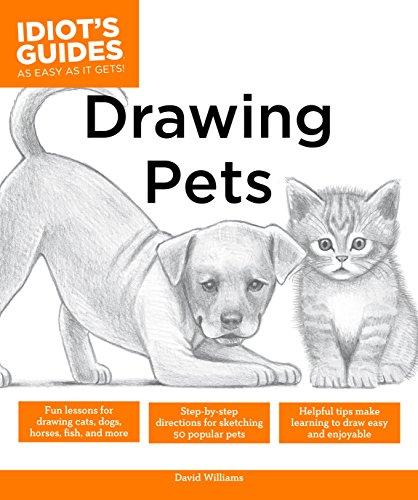 9781615648177: Drawing Pets: Fun Lessons for Drawing Cats, Dogs, Horses, Fish, and More (Idiot's Guides)