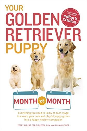 Your Golden Retriever Puppy Month by Month: Debra Eldredge; Terry Albert