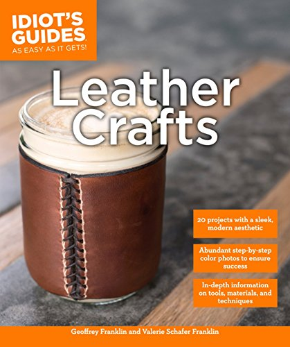 9781615648955: Leather Crafts: In-Depth Information on Tools, Materials, and Techniques (Idiot's Guides)