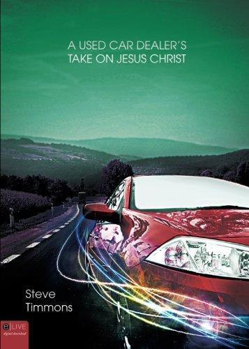 A Used Car Dealer's Take on Jesus: Steve Timmons