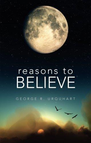 Reasons to Believe: George R. Urquhart