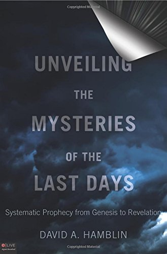 9781615668762: Unveiling the Mysteries of the Last Days