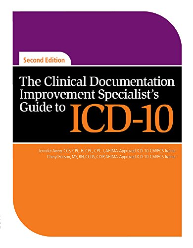The Clinical Documentation Improvement Specialist's Guide to ICD-10, Second Edition: HCPro Inc...