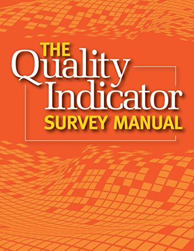 The Quality Indicator Survey Manual (2013 Update): HCPro