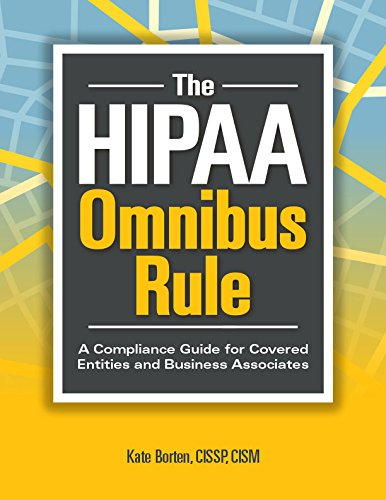 9781615692149: The HIPAA Omnibus Rule: A Compliance Guide for Covered Entities and Business Associates