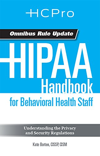 9781615692163: HIPAA Handbook for Behavioral Health Staff: Understanding the Privacy and Security Regulations (sold in packs of 20)