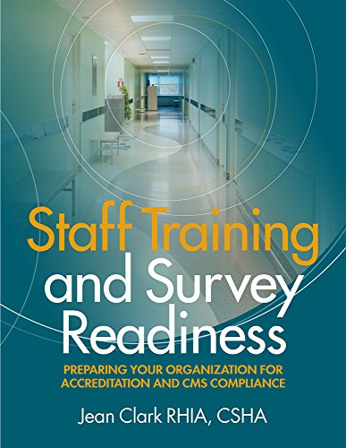 9781615692569: Staff Training and Survey Readiness: Preparing Your Organization for Accreditation and CMS Compliance