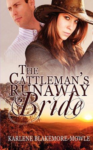 The Cattleman's Runaway Bride: Blakemore-Mowle, Karly