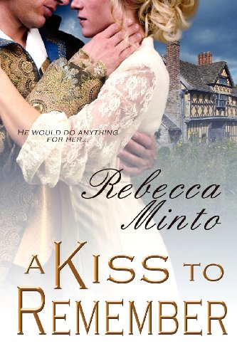 A Kiss to Remember: Minto, Rebecca