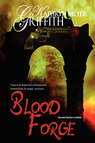 9781615725915: Blood Forge: Revised Author's Edition