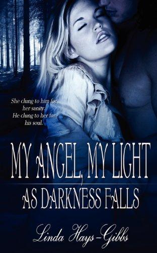 9781615726035: My Angel, My Light as Darkness Falls