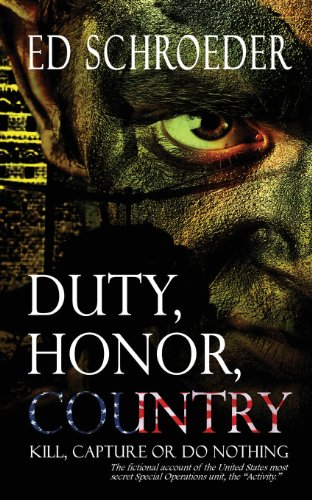 9781615729104: Duty, Honor, Country: Kill, Capture, or Do Nothing