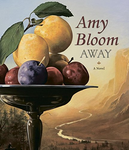 Away: Bloom, Amy; Rosenblat,