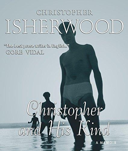 Christopher and His Kind: Isherwood, Christopher
