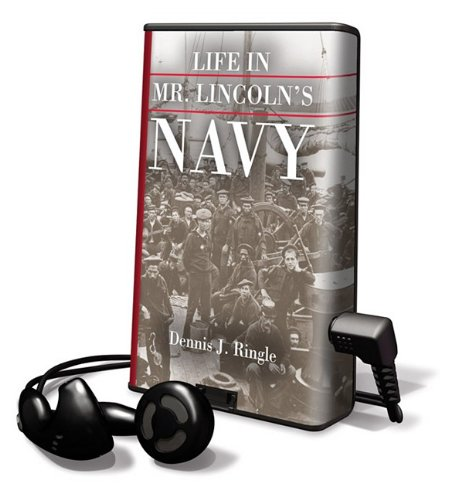 9781615746217: Life in Mr. Lincoln's Navy [With Earbuds]