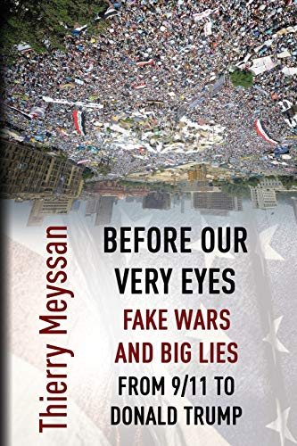 9781615770120: Before Our Very Eyes, Fake Wars and Big Lies: From 9/11 to Donald Trump
