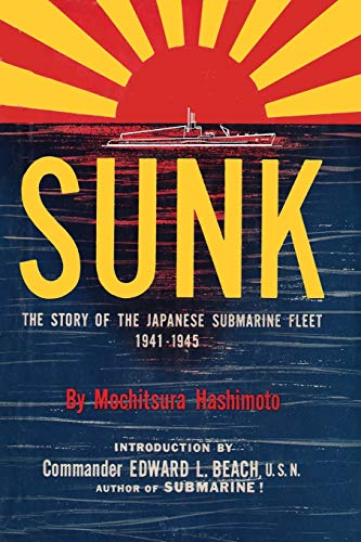 9781615775811: Sunk: The Story of the Japanese Submarine Fleet, 1941-1945
