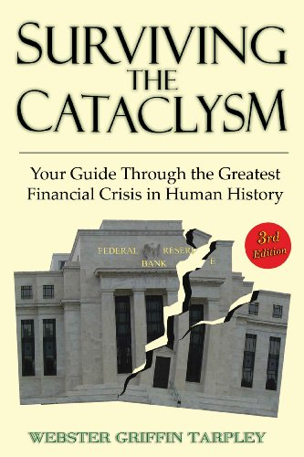 9781615776009: Surviving the Cataclysm: Your Guide Through the Worst Financial Crisis in Human History