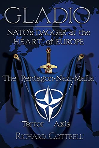 9781615776887: Gladio, Nato's Dagger at the Heart of Europe: The Pentagon-Nazi-Mafia Terror Axis