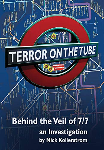 9781615777372: Terror on the Tube: Behind the Veil of 7/7, an Investigation - 3rd Ed.