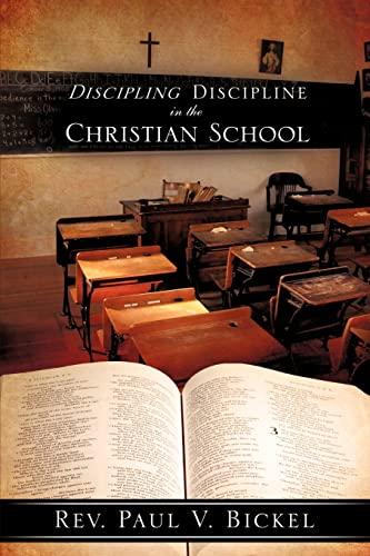 9781615790883: Discipling Discipline in the Christian School