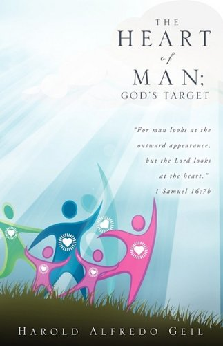 THE HEART OF MAN; GOD'S TARGET: Geil, Alfredo Harold