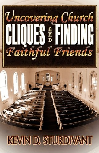 9781615791262: Uncovering Church Cliques and Finding Faithful Friends
