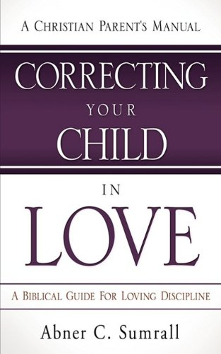 9781615792627: CORRECTING YOUR CHILD IN LOVE