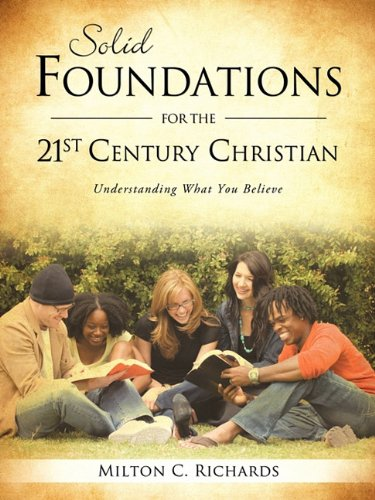 9781615792832: Solid Foundations for the 21st Century Christian