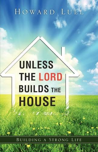 9781615792993: Unless the Lord Builds the House