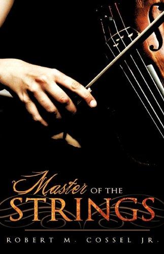 Master of the Strings: Cossel Jr., Robert M.