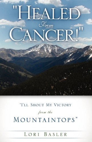 9781615795567: Healed From Cancer!