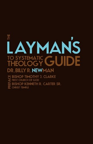 9781615795888: The Layman's Guide to Systematic Theology