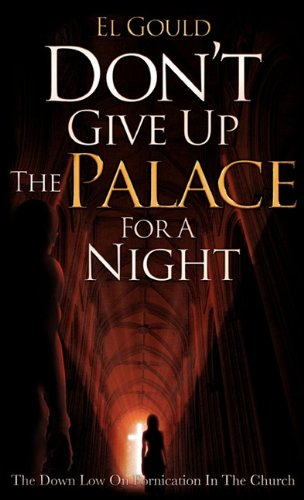 Don't Give Up the Palace for a Night: El Gould