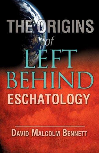 9781615796670: The Origins of Left Behind Eschatology
