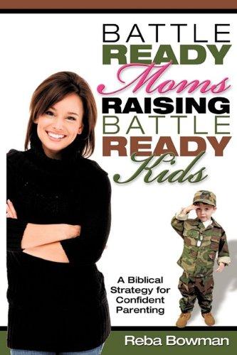 9781615796717: Battle-Ready Moms Raising Battle-Ready Kids