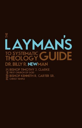 9781615797516: The Layman's Guide to Systematic Theology