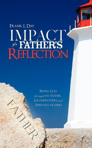 Impact of a Father's Reflection: Day, Frank L.
