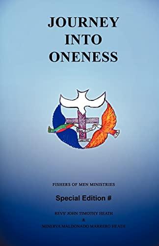 Journey Into Oneness: Heath, John Timothy & Heath, Minerva Maldonado Marrero, Revs'