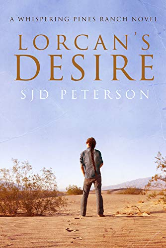 9781615818884: Lorcan's Desire (Whispering Pine Ranch, No. 1)