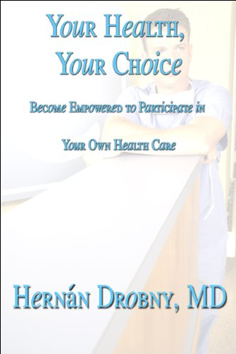 9781615820368: Your Health, Your Choice: Become Empowered to Participate in Your Own Health Care