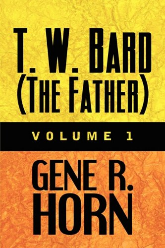 9781615821570: T. W. Bard (The Father): Volume 1