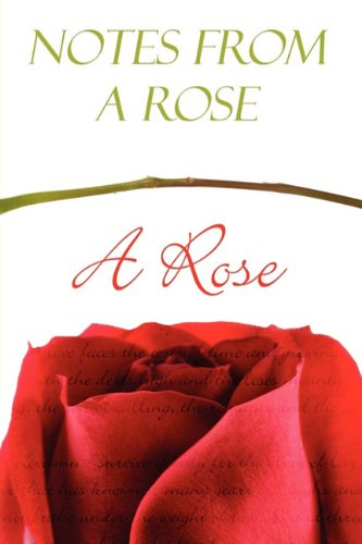 9781615826155: Notes from a Rose