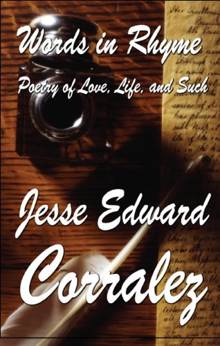 Words in Rhyme: Poetry of Love, Life, and Such: Jesse Edward Corralez