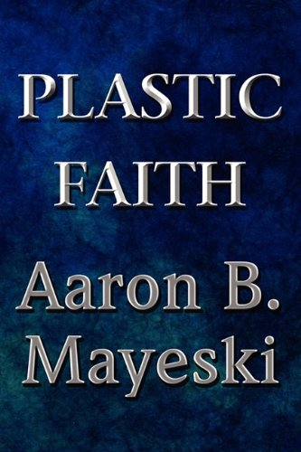 9781615828210: Plastic Faith