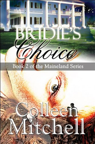 Bridies Choice: Book 2 of the Maineland Series: Colleen Mitchell