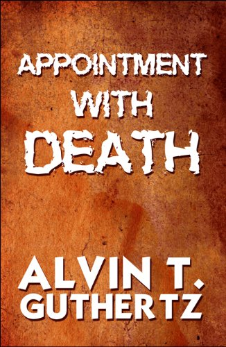 Appointment with Death: Alvin T. Guthertz