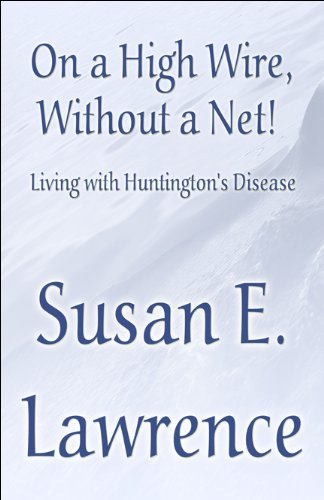 9781615829309: On a High Wire, Without a Net!: Living with Huntington's Disease