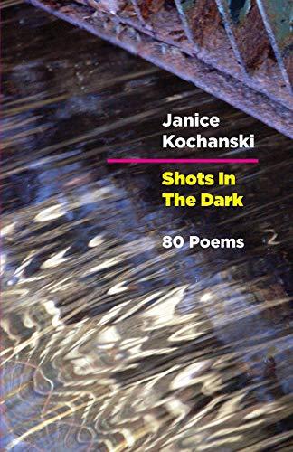 9781615841172: Shots in the Dark: Eighty Poems